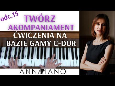 Nauka Gry Na Pianinie, Odc.15  Akompaniament, ćwiczenia Na Bazie Gamy C Dur I Anna Piano