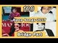 Lagu [THE BEST] 100 Kpop Songs 2017 (Bridge Part) *Top Kpop*