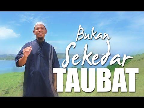 Ceramah Singkat: Bukan Sekedar Taubat - Ustadz Abu Ihsan Al-Maidany, MA.