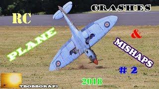 RC PLANE CRASHES & MISHAPS COMPILATION # 2 - TBOBBORAP1 - 2018