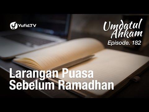 Umdatul Ahkam Hadis 185 - Puasa (Larangan Puasa Sebelum Ramadhan) - Ustadz Aris Munandar (Eps. 182)