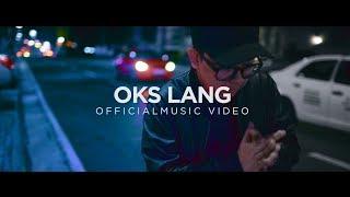"""John Roa - """"Oks Lang"""" Official Music Video"""
