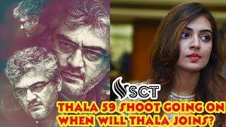 THALA59: When Will ThalaAjith Going to Join the Shoot?   Actress Nazriya Gave the Hint