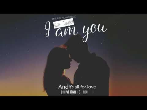 [Vietsub + Musics][Audio] I Am You -  Kim Taylor