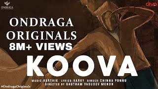 Koova Single | Ondraga Originals | Chinna Ponnu | Madhan Karky | Karthik | Gautham Menon | 4K
