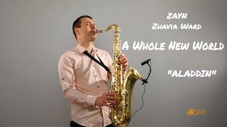 "A Whole New World - ZAYN, Zhavia Ward (From ""Aladdin"") Instrumental Saxophone Cover by JK Sax"