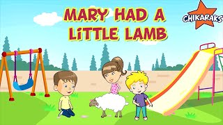 Mary Had A Little Lamb - Nursery Rhymes For Children | Chikaraks