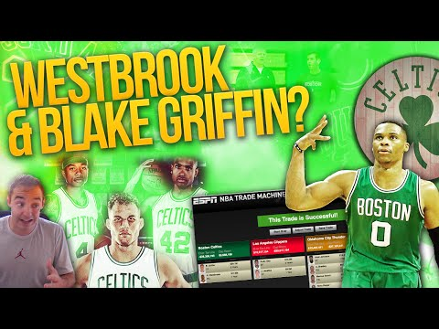 BLAKE GRIFFIN & RUSSELL WESTBROOK TO CELTICS? WILD TRADE RUMORS!