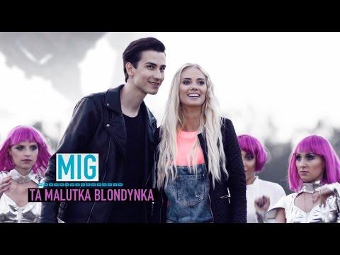 Mig - Ta Malutka Blondynka (Official Video)