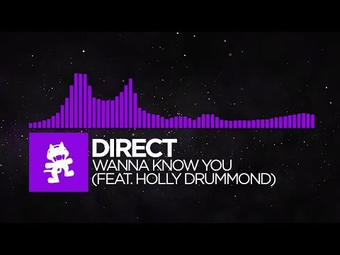Direct - Wanna Know You (ft. Holly Drummond) [Monstercat Release]