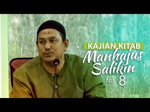 Kajian Rutin: Kitab Manhajus Salikin 8 - Ustadz Fakhruddin