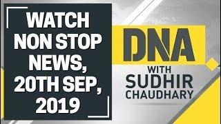 DNA: Non Stop News, 20th September, 2019