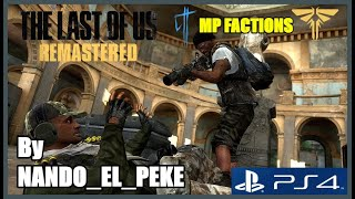 The last of Us |PS4pro| (Multiplayer)...Miércoles buuffff que rapido!!!