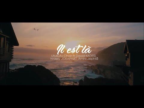 Utukufu Choir - Il est là (feat. Amini Jephté, David Kadesi et Wassy Josaphat) - YouTube