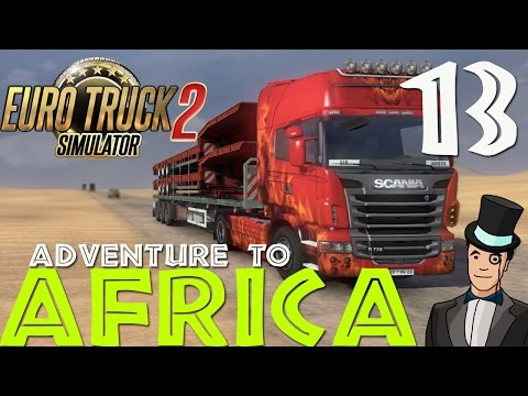 Euro Truck Simulator 2 - Adventure To Africa - Episode 13