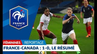 France-Canada Féminines : 1-0, but et occasions I FFF 2018
