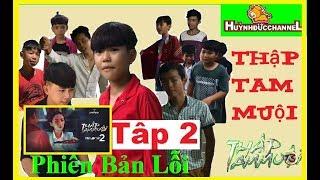 THĐ - THẬP TAM MUỘI - TẬP 2 | Phiên Bản Sửu Nhi - Sửu Nhi Team #151