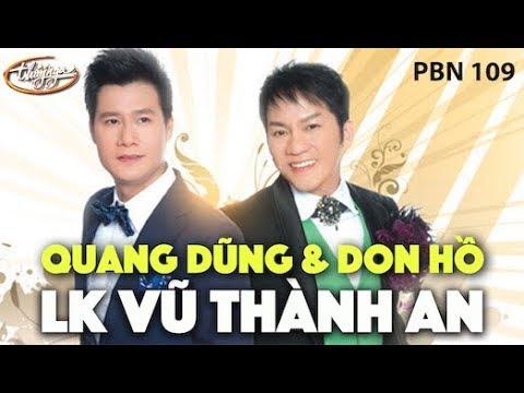 Don Hồ & Quang Dũng - LK Vũ Thành An / PBN 109