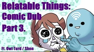 Things You Can Maybe Relate To... [PART 3] COMIC DUB -- Erold Story & OwlTurd Comix