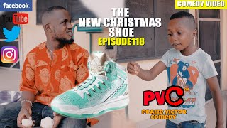 THE CHRISTMAS SHOE (Episode 118) (PRAIZE VICTOR COMEDY)