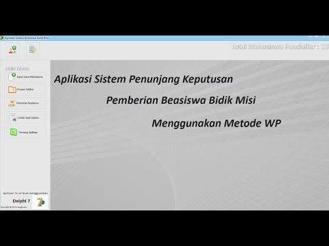 SIstem Pendukung Keputusan Beasiswa Menggunakan WP dengan Delphi