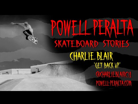 Powell-Peralta Skateboard Stories - Charlie Blair: GET BACK UP