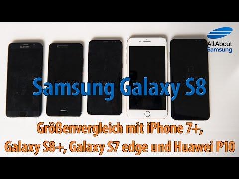 Samsung Galaxy S8 Größenvergleich Mit Galaxy S8+, IPhone 7+, Galaxy S7 Edge Und Huawei P10