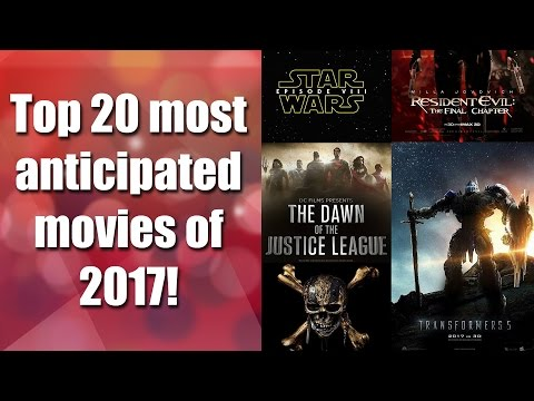 Top 20 Most Anticipated Movies Of 2017