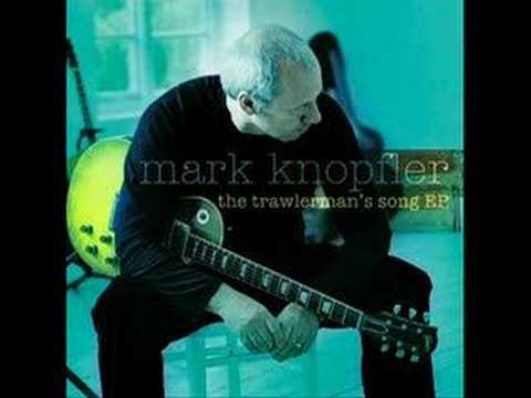 Mark Knopfler - Trawlerman song