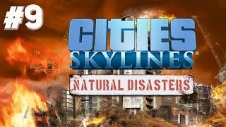 Cities Skylines: Natural Disasters - PART #9 - Disasterville!