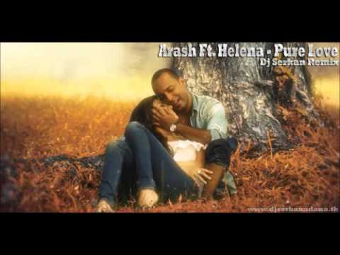 Arash Ft. Helena Pure Love (RemiX)