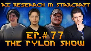 AI Research in StarCraft - Ep.#77 of The Pylon Show
