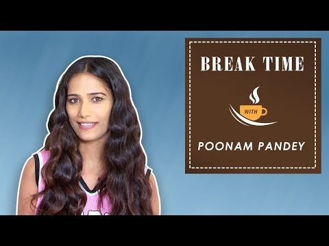 Break Time - Poonam Pandey Wants To Have A Private Chat With Salman Khan