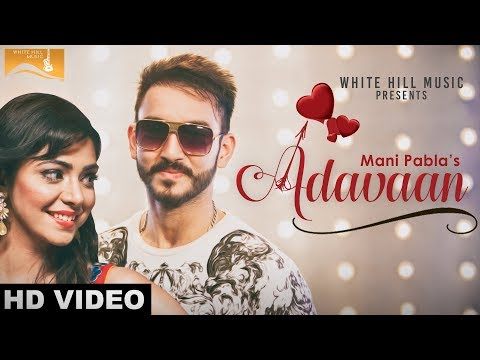 Adavaan | Mani Pabla | Latest Punjabi Video Song 2016