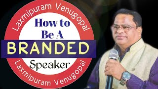 How to Be a Branded Speaker || Venugopal Laxmipuram || IMPACT || 2020
