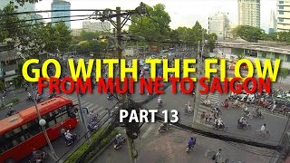 Backpacking Vietnam Part 13: Go with the Flow from Mui Ne to Saigon