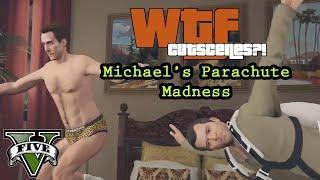 WTF Cutscenes?! - Michael's Parachute Madness
