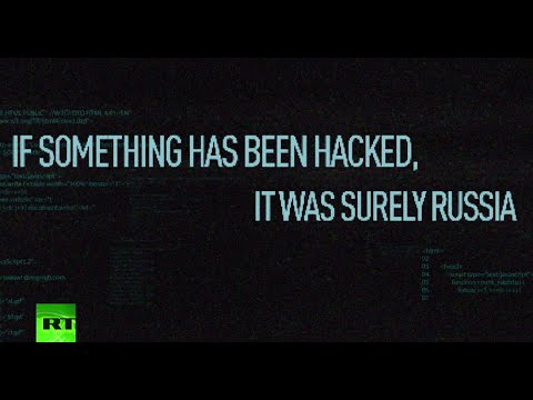 If something has been hacked, it was surely Russia – ask anyone!