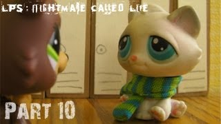 LPS: Nightmare Called Life - Part 10 [Disappointment]