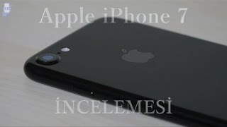 Apple iPhone 7 İncelemesi