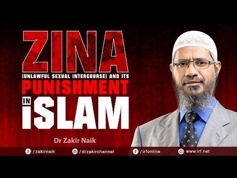 ZINA (UNLAWFUL SEXUAL INTERCOURSE) AND ITS PUNISHMENT IN ISLAM - DR ZAKIR NAIK