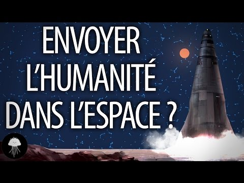 Comment envoyer l'humanité dans l'espace ? (Part 1)