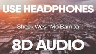 Sheck Wes – Mo Bamba (8D AUDIO)