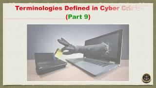 Terminologies Defined in Cyber Crime (Part 9)