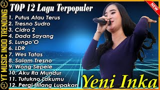 Download lagu Yeni Inka Full Album Adella Terbaru 2021 Yeni Inka - Putus Atau Terus   Dangdut Koplo Terpopuler