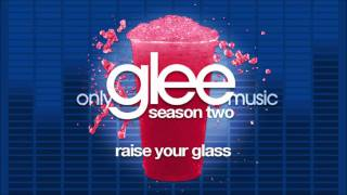 Watch Glee Cast Raise Your Glass video