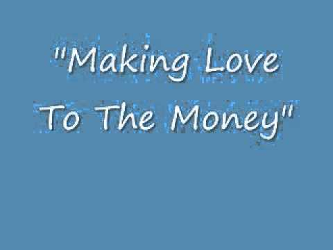 Making Love To The Money.wmv video