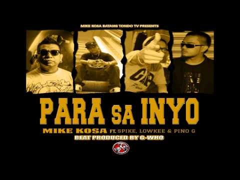 Mike Kosa  Para Sa Inyo Ft Spike.r1 Lowkee And Pino G video