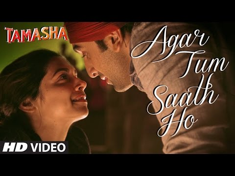 Agar Tum Saath Ho VIDEO Song   Tamasha   Ranbir Kapoor, Deepika Padukone   T-Series