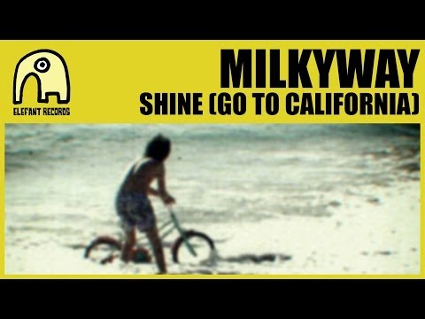 MILKYWAY - Shine (Go To California) [Demo 2002] [Official]